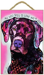 Labrador - All you need is love and a dog sign