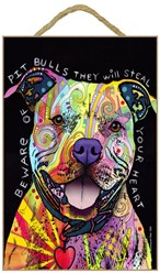 Pit Bull - Beware of Pit Bulls they will steal your heart dog sign