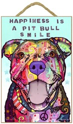 Pit Bull - Happiness is a Pit Bull smile dog sign