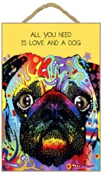 Pug - All you need is love and a dog sign