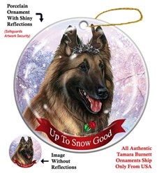 Belgian Tervuren Up To Snow Good Christmas Ornament- click for more breed colors