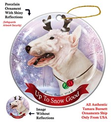 Bull Terrier Up To Snow Good Christmas Ornament- click for more breed colors