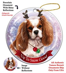 Cavalier King Charles Up To Snow Good Christmas Ornament- click for more colors