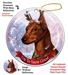 Miniature Pinscher Up to Snow Good Christmas Ornament- Click for breed colors