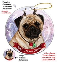 Pug Up To Snow Good Christmas Ornament- click for more colors