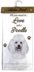 Poodle- All you Need is Love and a White Poodle Kitchen Towel