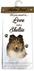 Shetland Sheepdog- All you Need is Love and a Sheltie Kitchen Towel