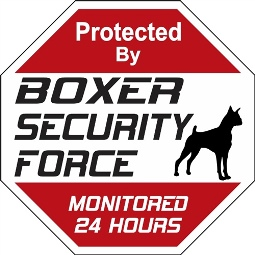 Protected by Boxer Security Force Dog Sign